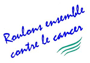 Roulons Ensemble Contre le Cancer
