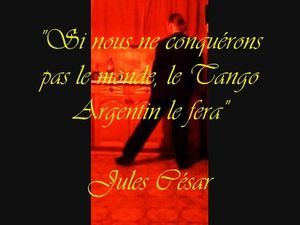 le monde tango argentin jules cesar citation image photo