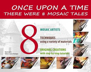 Once Upon a time there were 8 mosaic tales