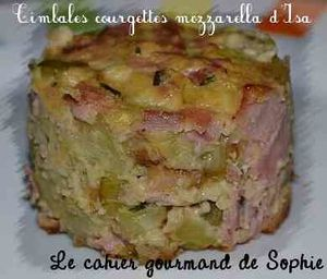 Timbales courgettes mozzarella d'Isa