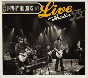 Drive-By Truckers - Live From Austin Tx -