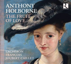Anthony Holborne The Fruit of Love L'Achéron François Jou