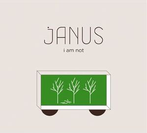 Janus i am not
