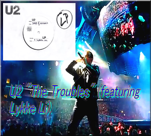 U2-The-Troubles-featuring-Lykke-Li-09-09-Inedits.png