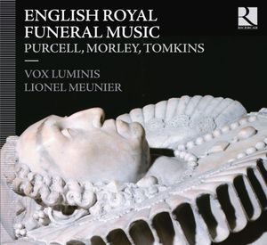 English royal funeral music Vox Luminis Lionel Meunier