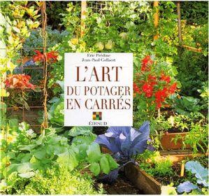 Mon potager en carr s saisons 2009 2015 l 39 atelier de d n for Jardin au carre