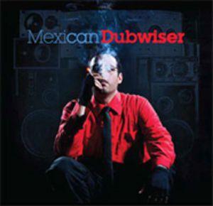 mexican dubwiser 2