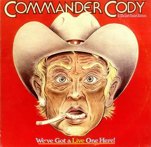 Commander-Cody--His-Lost-Weve-Got-A-Live-O-444757