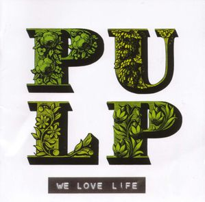 Pulp-We Love Life-Frontal