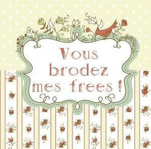 vous-brodez-mes-frees.jpg