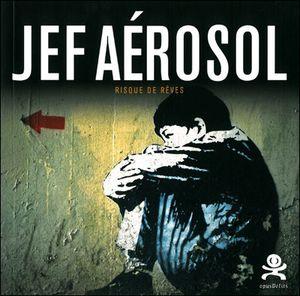 jef-aerosol-risque-de-reves-Credit-Patrik-Le-Fur.jpg