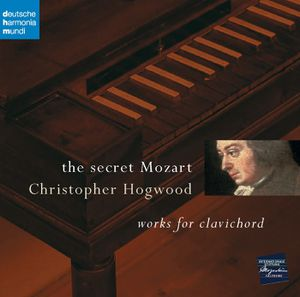 The secret Mozart Christopher Hogwood