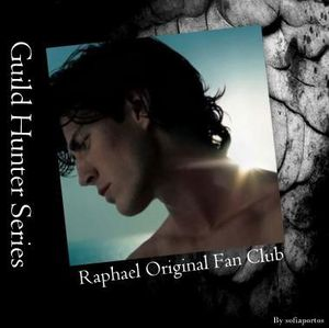 THE GUILD HUNTER SERIES RAPHAEL ORIGINAL FAN CLUB