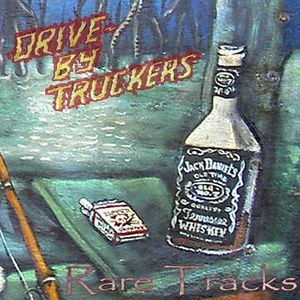 Drive By Truckers - Rare Tracks -