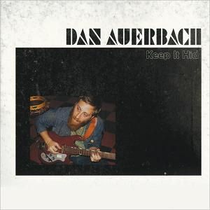 DAN AUERBACH Keep it Hid