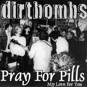 The Dirtbombs - Pray For Pills