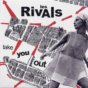Les Rivals - Take You Out