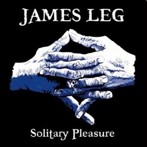 James Leg - Solitary Pleasure