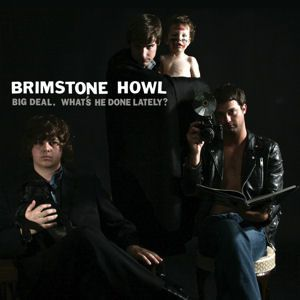 Brimstone Howl Big Deal. What&#x2019;s He Done Lately ?