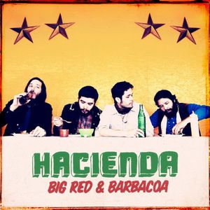 Hacienda - Big Red & Barbacoa