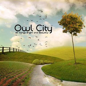 owl-city-all-things-bright-and-beautiful.jpg