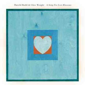 harold budd clive wright a song for lost blossoms
