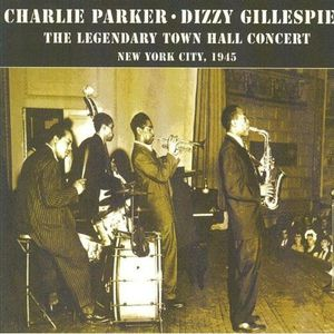 Dizzy Gillespie &amp; Charlie Parker - Town Hall (1945)
