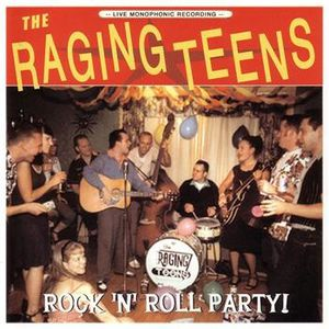 The_Raging_Teens-Rock_N_Roll_Party_3.jpg