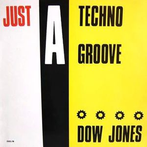Dow-Jones---Just-A-Techno-Groove-copie-1.jpeg