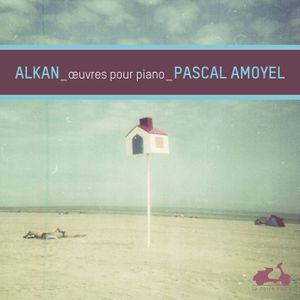 Alkan Œuvres pour piano Pascal Amoyel