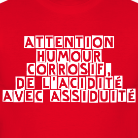 attention-humour-corrosif-de-l-acidite-avec-assiduite-franc.png