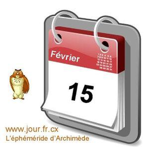 éphéméride 15 Février éphéméride calendrier gratuit agenda jour dicton saint