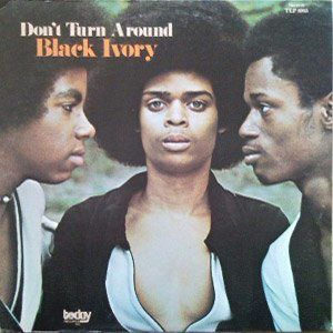 Black Ivory : Don't Turn Around (1972)