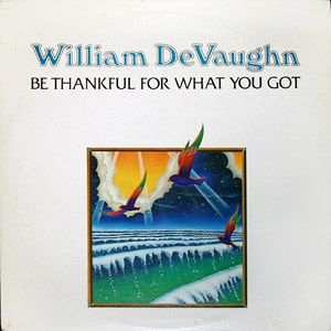 William-DeVaughn---Be-Thankful-For-What-You-Got.jpg