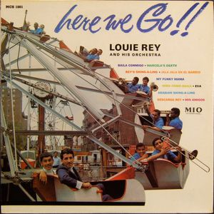 Louie-Rey-and-His-Orchestra---Here-We-Go---Aqui-Vamos--.jpg
