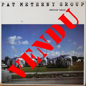 Pat Metheny Group American Garage 33t 1a