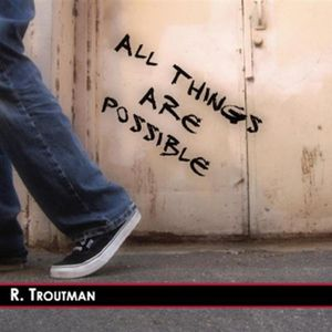 Rufus troutman - All Things are possible