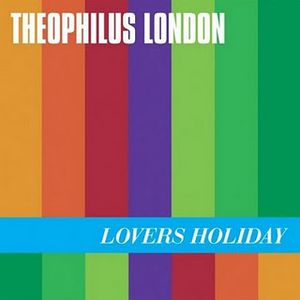 theophilus london why even try lovers holiday