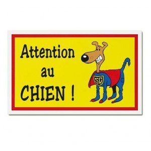 plaque-garde-humour-attention-au-chien-super-chien