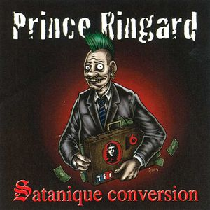 Satanique Conversion-Prince Ringard