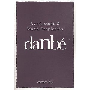 Aya Cissoko & Marie Desplechin - Danbé