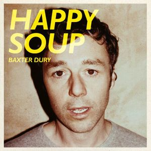 BaxterDury-2011-HappySoup.jpg