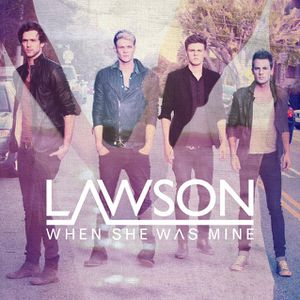 Lawson---When-She-Was-Mine.jpg