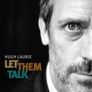 Hugh-Laurie---Let-Them-Talk.jpg