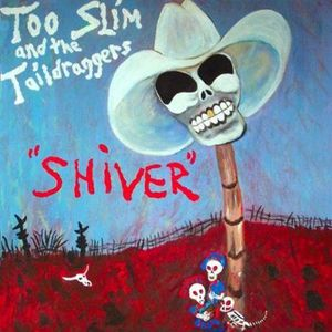 Too-Slim---The-Taildraggers---Shiver--Underworld-Records--2.jpg