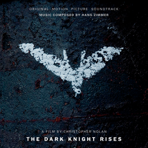 The-Dark-Knight-Rises-Original-Motion-Picture-Soundtrack.png