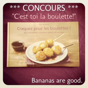 Concours_Boulettes_-_Bananas_are_good.png