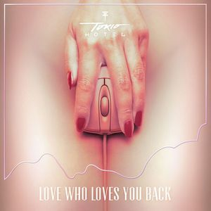 Tokio-Hotel-Love-Who-Loves-You-Back-CMS-Source.jpg