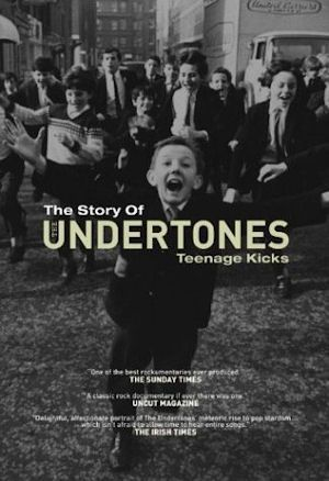 The Undertones - The Story of The Undertones : Teenage Kicks