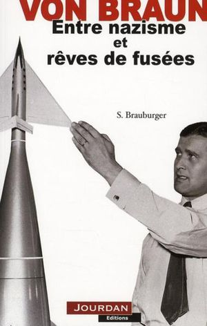 Von Braun, entre nazisme et rves de fuses